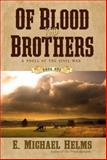 Of Blood and Brothers, E. Michael Helms, 1938467515