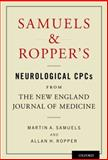 Samuels and Ropper's Neurological CPCs from the New England Journal of Medicine, Samuels, Martin A. and Ropper, Allan H., 0199927510