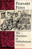 Peasant Fires : The Drummer of Niklashausen, Richard Wunderli, 0253207517