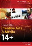 Teaching Creative Arts and Media 14+, May, Markham and Warr, Sue, 0335237517