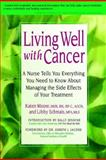 Living Well with Cancer, Katen Moore and Libby Schmais, 0399527516