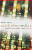 Race and Ethnic Relations : American and Global Perspectives, Marger, Martin N., 1133317510