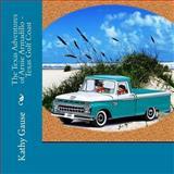 The Texas Adventures of Arnie Armadillo - Texas Gulf Coast, Kathy Gause, 1491017511