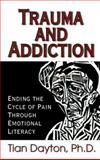 Trauma and Addiction, Tian Dayton, 1558747516