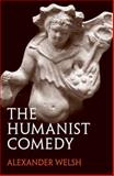 The Humanist Comedy, Welsh, Alexander, 0300197519