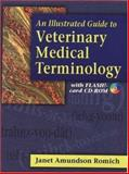 An Illustrated Guide to Veterinary Medical Terminology, Romich, Janet Amundson, 0766807517