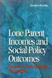 Lone Parent Incomes and Social Policy Outcomes : Lone Parents and Social Policy in Ten Countries, Hunsley, Terrance, 0889117519
