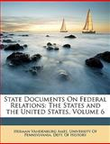 State Documents on Federal Relations, Herman Vandenburg Ames, 1146587511