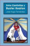 Entre Cantinflas y Buster Keaton, José Hugo Fernández, 1492787515