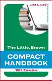 The Little, Brown Compact Handbook with Exercises, Aaron, Jane E., 0205217516