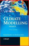 A Climate Modelling Primer, McGuffie, Kendall and Henderson-Sellers, Ann, 047085751X