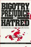 Bigotry, Prejudice, and Hatred 9780879757519