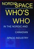 Nordicspace 2012 : Who's Who in the Nordic and Canadian Space Industry, SPACEPOL Academic Publishers Staff, 0981247512