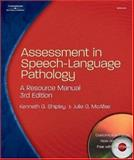 Assessment in Speech-Language Pathology : A Resource Manual, Shipley, Kenneth G. and McAfee, Julie G., 1401827519