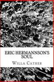 Eric Hermannson's Soul, Willa Cather, 1482567512