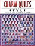 Charm Quilts with Style, Bobbie Aug and Sharon Newman, 1574327518