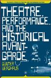 Theatre, Performance, and the Historical Avant-Garde, Berghaus, Günter, 0230617522