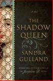 The Shadow Queen, Sandra Gulland, 0385537522