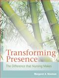 Transforming Presence, Margaret A. Newman and Margaret Newman, 0803617526