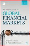 An Introduction to Global Financial Markets, Valdez, Stephen and Molyneux, Philip, 1137007524