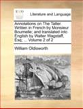 Annotations on the Tatler Written in French by Monsieur Bournelle; and Translated into English by Walter Wagstaff, Esq;, William Oldisworth, 114073752X