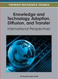 Knowledge and Technology Adoption, Diffusion, and Transfer : International Perspectives, Ali Hussein Saleh Zolait, 1466617527