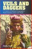 Veils and Daggers : A Century of National Geographic's Representation of the Arab World, Steet, Linda, 1566397529