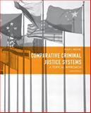 Comparative Criminal Justice Systems : A Topical Approach, Reichel, Philip L., 0132457520