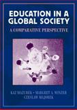 Education in a Global Society : A Comparative Perspective, Majorek, Czeslaw and Mazurek, Kas, 0205267521