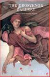 The Grosvenor Gallery : A Palace of Art in Victorian England, , 0300067526