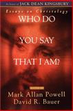 Who Do You Say That I Am? : Essays on Christology, , 0664257526