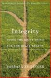 Integrity : Doing the Right Thing for the Right Reason, Killinger, Barbara, 077353752X
