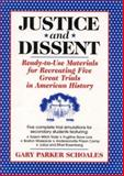 Justice and Dissent, Gary P. Schoales, 0876287526