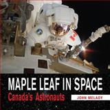 Maple Leaf in Space, John Melady, 1554887526