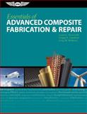 Essentials of Advanced Composite Fabrication and Repair, Louis C. Dorworth and Ginger L. Gardiner, 1560277521