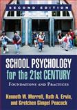 School Psychology for the 21st Century, Second Edition : Foundations and Practices, Merrell, Kenneth W. and Ervin, Ruth A., 1609187520