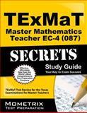 TExMaT Master Mathematics Teacher EC-4 (087) Secrets Study Guide : TExMaT Test Review for the Texas Examinations for Master Teachers, TExMaT Exam Secrets Test Prep Team, 1614037523