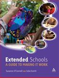 Extended Schools : A Guide to Making It Work, O'Connell, Suzanne and Everitt, Julia, 1855397528