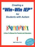 Creating a Win-Win IEP for Students with Autism, Beth Fouse, 188547752X