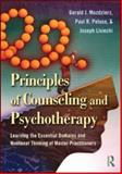 Principles of Counseling and Psychotherapy : Learning the Essential Domains and Nonlinear Thinking of Master Practitioners, MOZDZIERZ, Geral and Mozdzierz, Gerald, 0415997526
