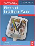Advanced Electrical Installation Work : Level 3 City and Guilds 2330 Technical Certificate and 2356 NVQ, Linsley, Trevor, 0750687525