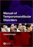 Manual of Temporomandibular Disorders, Wright, Edward F., 0813807522