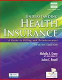 Understanding Health Insurance : A Guide to Billing and Reimbursement, Green, Michelle A., 1285737520