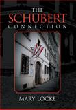 The Schubert Connection, Mary Locke, 1477277528