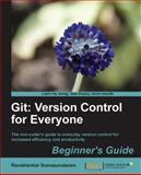 Git - Version Control for Everyone, Ravishankar Somasundaram, 1849517525