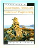 Foundations of Multithreaded, Parallel, and Distributed Programming, Andrews, Gregory R., 0201357526