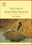 Fifty Years of Death Valley Research : A Volume in Honor of Lauren Wright and Bennie Troxel, Calzia, J. P. and Wright, Lauren A., 0444527524