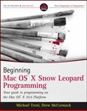 Beginning Mac OS X Snow Leopard Programming, Michael Trent and Drew McCormack, 0470577525