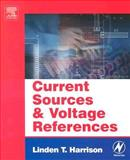 Current Sources and Voltage References : A Design Reference for Electronics Engineers, Harrison, Linden T., 075067752X