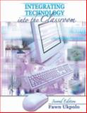 Integrating Technology into the Classroom, Ukpolo, Fawn, 0757537529